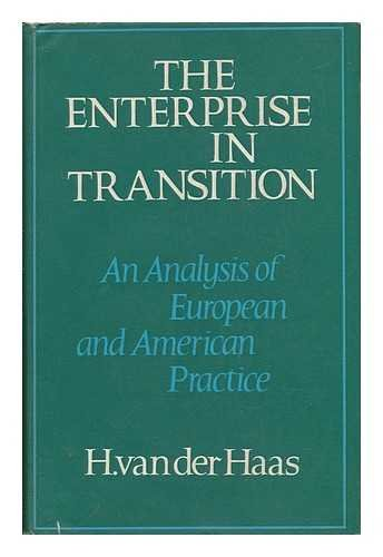 The Enterprise in Transition: an Analysis of European and American Pratice: H. Van Der Haas