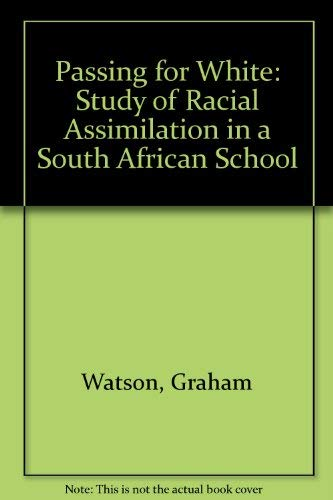 9780422733403: Passing for White: Study of Racial Assimilation in a South African School