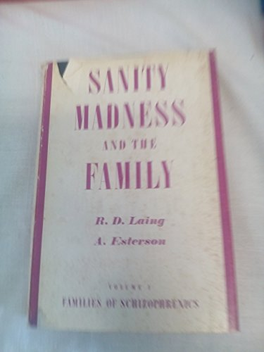 9780422734608: Sanity, Madness and the Family: Families of Schizophrenics (Study in Existentialism & Phenomenology)