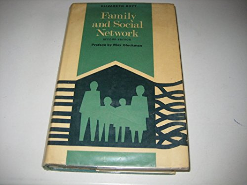 Family and Social Network. Roles, Norms and External Relationship in Ordinary Urban Families.: Bott...