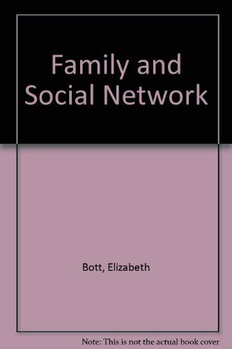 Family and Social Network : Roles, Norms,: Bott, Elizabeth