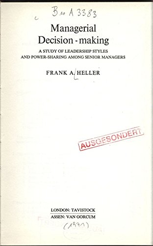 9780422735506: Managerial Decision-Making: A Study of Leadership Styles and Power-Sharing Among Senior Managers (Organizations, People, Society)