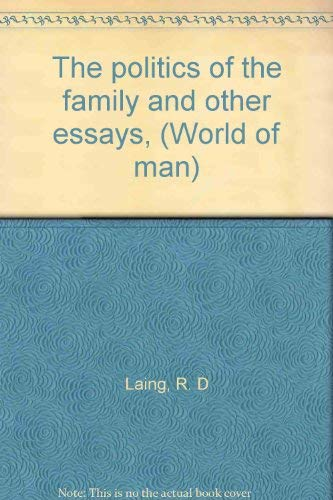 9780422738705: Politics of the Family and Other Essays (World of Man S.)