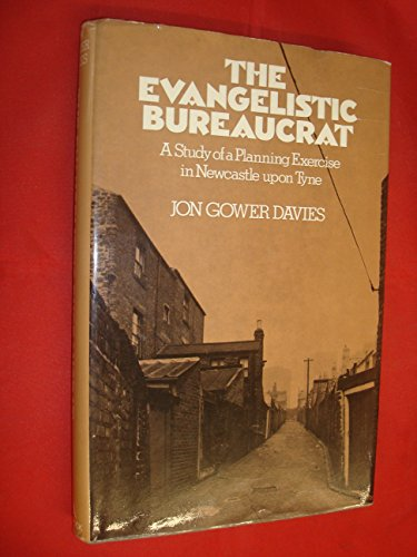 9780422740005: Evangelistic Bureaucrat: Study of a Planning Exercise in Newcastle-upon-Tyne
