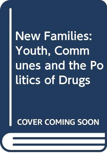 9780422740203: New Families: Youth, Communes and the Politics of Drugs