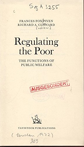 Regulating the Poor: Functions of Public Welfare (Study in Social Ecology & Pathology) (0422740705) by Piven, Frances Fox and Cloward, Richard A.