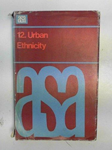 9780422740807: Urban Ethnicity (A.S.A. Monographs)