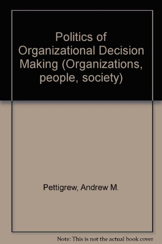 9780422741200: Politics of Organizational Decision Making (Organizations, people, society)