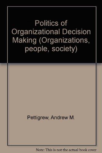 9780422741200: Politics of Organizational Decision Making (Organizations, people, society)