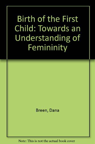 9780422743402: BIRTH OF THE FIRST CHILD: TOWARDS AN UNDERSTANDING OF FEMININITY