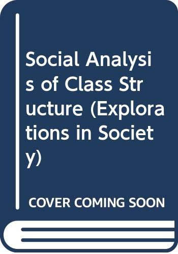 Social Analysis of Class Structure (Explorations in: Tavistock Publications