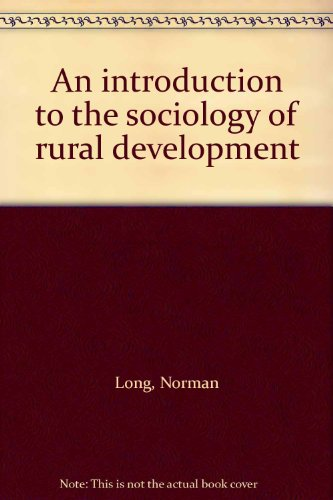 An introduction to the sociology of rural: Long, Norman