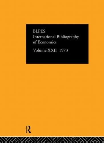 IBSS: Economics: 1973 Volume 22 (International Bibliography of the Social Sciences: Economics): ...