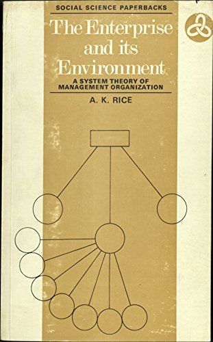 The Enterprise And Its Environment: A System Theory Of Management Organization.: Rice, A. K.