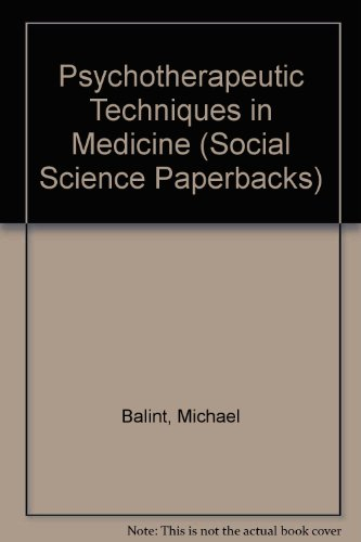 9780422753906: Psychotherapeutic Techniques in Medicine (Social Science Paperbacks)