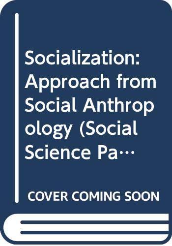 Socialization: Approach from Social Anthropology (Social Science: Tavistock Publications Ltd