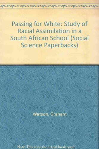 9780422754705: Passing for White: Study of Racial Assimilation in a South African School (Social Science Paperbacks)