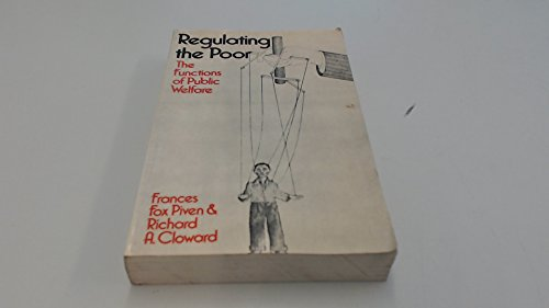 Regulating the Poor: Functions of Public Welfare: Piven, Frances Fox,
