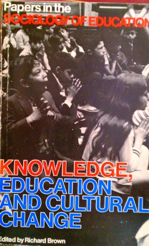Knowledge, Education and Cultural Change: Papers in