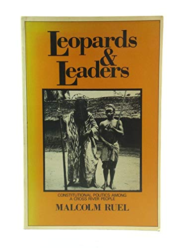 Leopards and Leaders: Constitutional Politics Among a: Ruel, Malcolm
