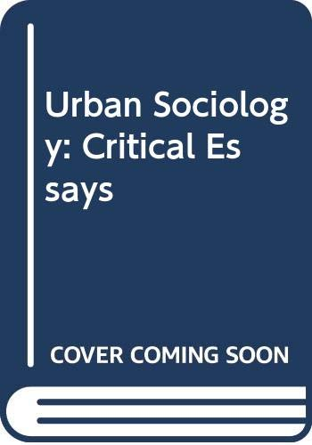 9780422761109: Urban Sociology: Critical Essays