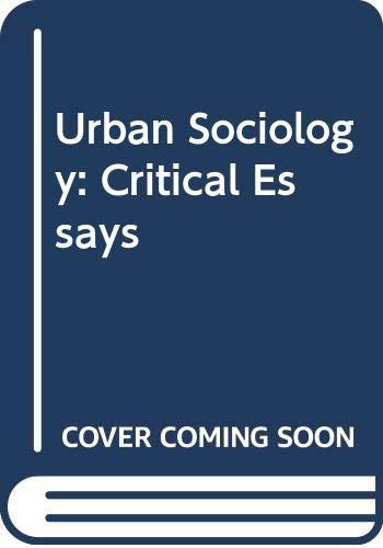 9780422761109: Urban Sociology: Critical Essays