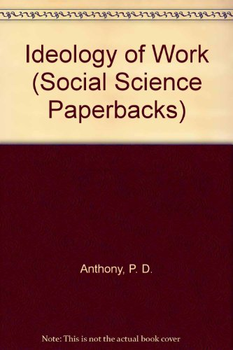 9780422766500: Ideology of Work (Social Science Paperbacks)