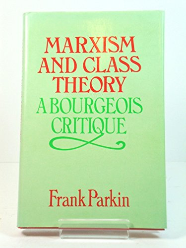 9780422767903: Marxism and Class Theory: A Bourgeois Critique