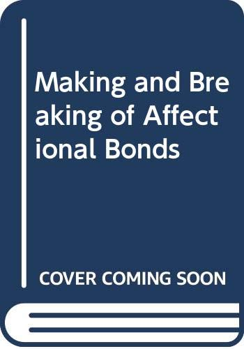 9780422768504: Making and Breaking of Affectional Bonds