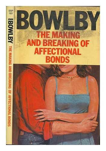 9780422768603: Making and Breaking of Affectional Bonds