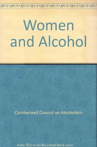 Women and Alcohol: Camberwell Council on Alcoholism