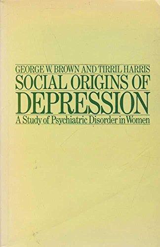 9780422770002: Social Origins of Depression : A Study of Psychiatric Disorder in Women