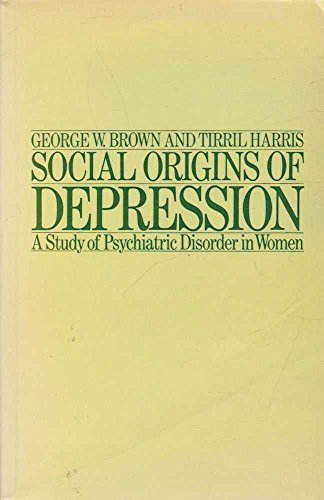 9780422770002: Social Origins of Depression : A Study of Psychiatric Disorder in Women