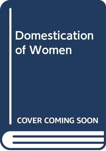 9780422776301: The Domestication of Women: Discrimination in Developing Societies