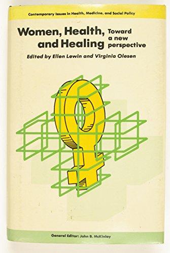 Women, Health, and Healing: Toward a New Perspective: Ellen Lewin, Virginia L Olesen