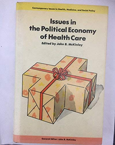 9780422780407: Issues in the Political Economy of Health Care (Contemporary issues in health, medicine, and social policy)