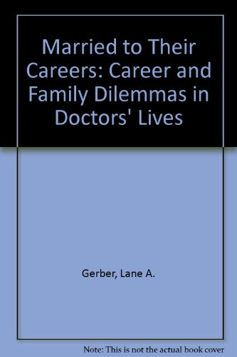 9780422782401: Married to Their Careers: Career and Family Dilemmas in Doctors' Lives