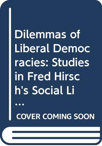 9780422784603: Dilemmas of Liberal Democracies: Studies in Fred Hirsch's Social Limits to Growth (Tavistock studies in sociology)