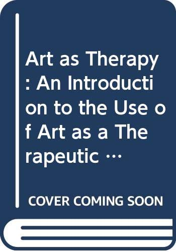 9780422787208: Art as Therapy: An Introduction to the Use of Art as a Therapeutic Technique (Social science paperbacks)