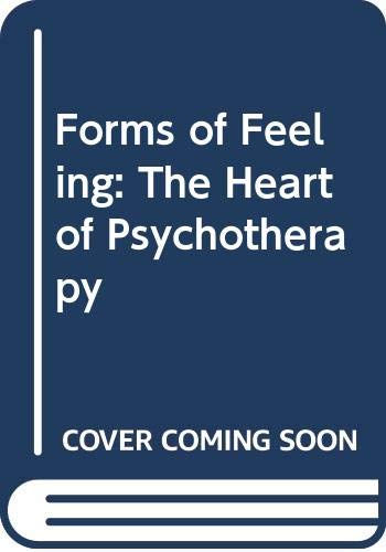 9780422788700: Forms of Feeling: The Heart of Psychotherapy