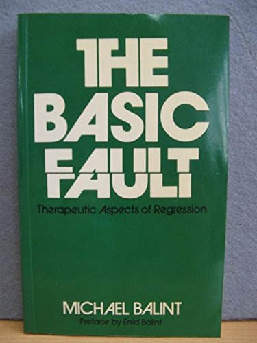 9780422789806: Basic Fault: Therapeutic Aspects of Regression by Balint, Michael