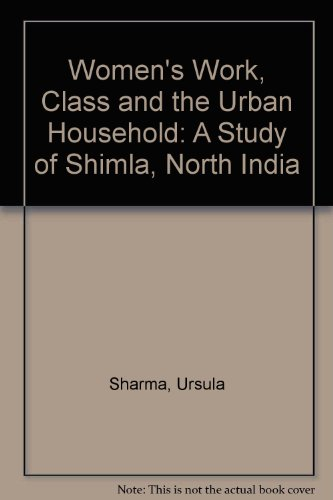 9780422793308: Women's Work, Class, and the Urban Household: A Study of Shimla, North India