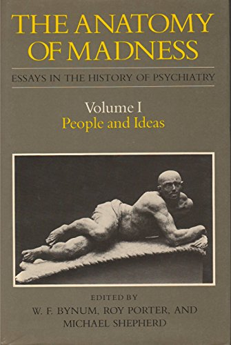 9780422794305: The Anatomy of Madness: Essays in the History of Psychiatry, People and Ideas