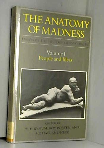 9780422794305: 1: The Anatomy of Madness: Essays in the History of Psychiatry, People and Ideas