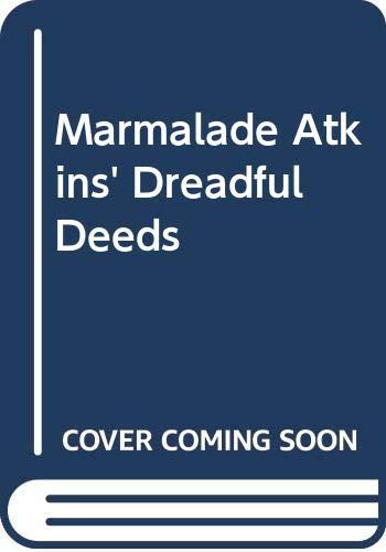 9780423005608: Marmalade Atkins' Dreadful Deeds