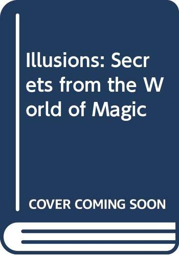 9780423013009: Illusions: Secrets from the World of Magic (A Thames Magnet book)
