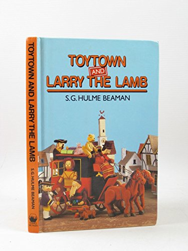 Toytown and Larry the Lamb (Read Aloud: Beaman, S.G.Hulme
