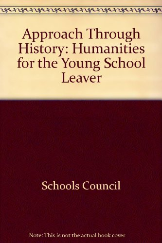 An Approach Through History (Humanities for the Young School Leaver)