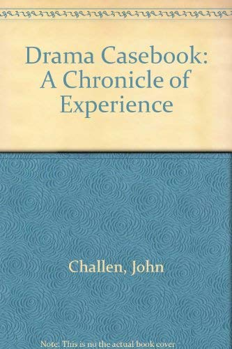 Drama Casebook: A Chronicle of Experience: Challen, John