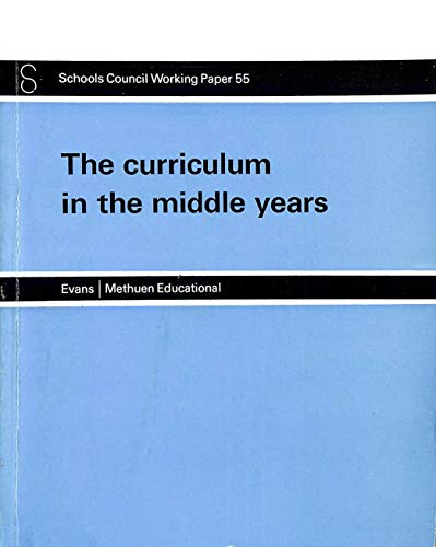 9780423502503: Curriculum in the Middle Years (Schools Council working paper ; 55)